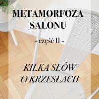 METAMORFOZA SALONU – część 2 – Kilka słów o krzesłach